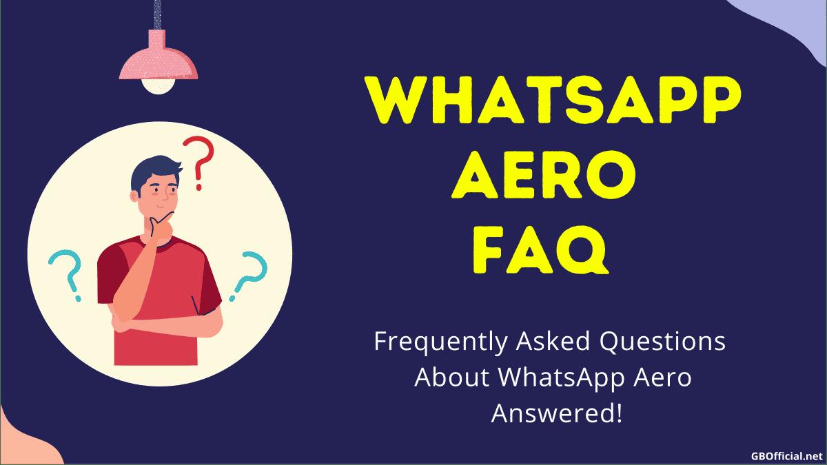 WhatApp Aero FAQ